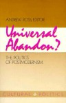 Universal Abandon: The Politics of Postmodernism - Andrew Ross