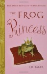 The Frog Princess - E.D. Baker