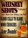 Whiskey Shots Volume 9 - Jane Toombs