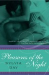 Pleasures of the Night (Dream Guardians, Bk 1) - Sylvia Day