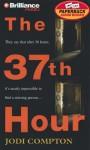 37th Hour, The (Sarah Pribek #1) - Jodi Compton