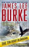 The Tin Roof Blowdown - James Lee Burke