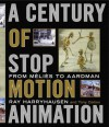 A Century of Stop-Motion Animation: From Melies to Aardman - Ray Harryhausen, Tony Dalton