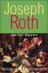 Hotel Savoy - John Hoare, Joseph Roth