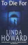 To Die for (Blair Mallory, # 1) - Linda Howard