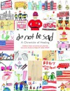 Do Not Be Sad - A Chronicle of Healing - Unknown, Welcome Enterprises, Engine 24 Ladder 5