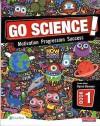 Go Science!: Pupil Bk.1 - Byron Dawson, Dave Mason, Nigel Saunders, Sian Van der Welle, Robert Butler, David Lees, William Lynn, Sally Morris, Nicole Sloane