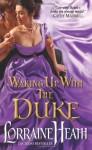 Waking Up With the Duke - Lorraine Heath