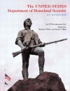 The United States Department of Homeland Security: An Overview - Richard White, Kevin Collins