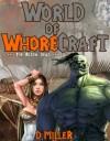 World of Whorecraft - D Miller, Luke Lafferty