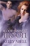 Blood Harvest Moon - Kelly Abell