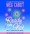 Ready or Not - Ariadne Meyers, Meg Cabot