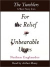 The Tumblers: A Short Story from For the Relief of Unbearable Urges - Nathan Englander, Arthur Morey