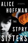 The Story Sisters: A Novel - Alice Hoffman