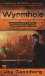 Wyrmhole - Jay Caselberg