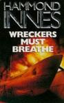 Wreckers Must Breathe - Hammond Innes