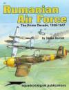 Rumanian Air Force: The Prime Decade, 1938-1947 - Aircraft Specials series - Denes Bernad, Don Greer, Richard Hudson