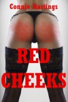 Red Cheeks: Five Erotic Spanking Stories - Connie Hastings