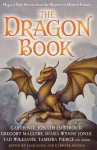 The Dragon Book: Magical Tales from the Masters of Modern Fantasy - Jack Dann, Gardner R. Dozois