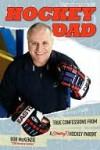Hockey Dad: True Confessions of a (Crazy) Hockey Parent - Bob McKenzie