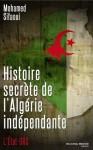 Histoire secrète de l'Algérie indépendante: L'Etat-DRS (Histoire du renseignement) (French Edition) - Mohamed Sifaoui
