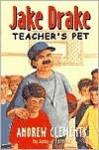 Jake Drake: Teacher's Pet - Andrew Clements