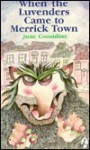 When the Luvenders Came to Merrick Town - June Considine