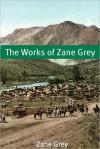 The Works of Zane Grey - Zane Grey, Golgotha Press