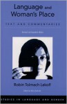 Language and Woman's Place: Text and Commentaries (Studies in Language and Gender) - Robin Tolmach Lakoff, Mary Bucholtz