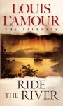 Ride the River - Louis L'Amour