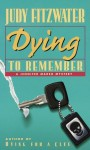 Dying to Remember - Judy Fitzwater