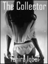 The Collector - Tahira Iqbal