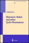Aharonov-Bohm and Other Cyclic Phenomena - J. Hamilton