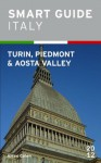 Smart Guide Italy: Turin, Piedmont and Aosta Valley - Sophia Rossi, Alexei Cohen, Jaques Detre