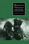 Romantic Vagrancy: Wordsworth and the Simulation of Freedom - Celeste Langan, Marilyn Butler, James Chandler
