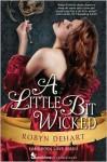 A Little Bit Wicked - Robyn DeHart