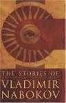 The Stories of Vladimir Nabokov - Vladimir Nabokov