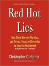Red Hot Lies: How Global Warming Alarmists Use Threats, Fraud, and Deception to Keep You Misinformed - Christopher Horner, Robertson Dean