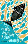 Fish Change Direction in Cold Weather - Pierre Szalowski