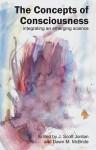 The Concepts of Consciousness: Integrating an Emerging Science - Dawn M. McBride, J Scott Jordan