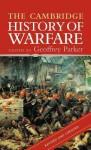 The Cambridge History of Warfare - Geoffrey Parker