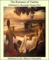 The Romance of Violette - Alexander Dumas Pere