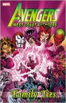 Avengers: West Coast Avengers: Family Ties - Richard Howell, Steve Englehart, Al Milgrom