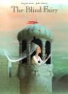 Blind Fairy, The - Brigitte Schär, Julia Gukova, J. Alison James