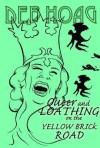 Queer and Loathing on the Yellow Brick Road - Deb Hoag
