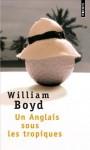 Un Anglais sous les tropiques (French Edition) - William Boyd