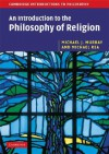 An Introduction to the Philosophy of Religion (Cambridge Introductions to Philosophy) - Michael J. Murray, Michael C. Rea
