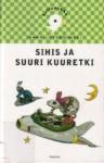 Sihis ja suuri kuuretki - Harri István Mäki, Mika Launis