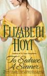 To Seduce a Sinner - Elizabeth Hoyt