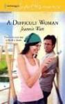 A Difficult Woman - Jeannie Watt